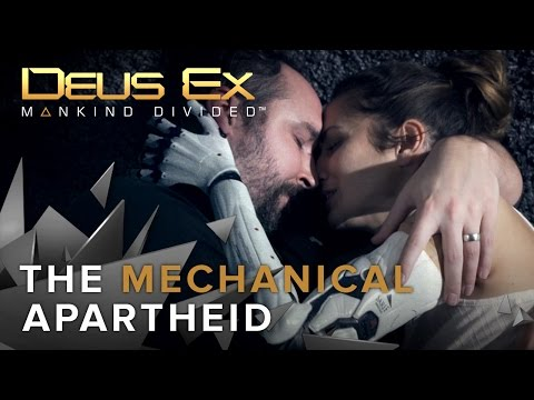 Deus Ex: Mankind Divided - The Mechanical Apartheid