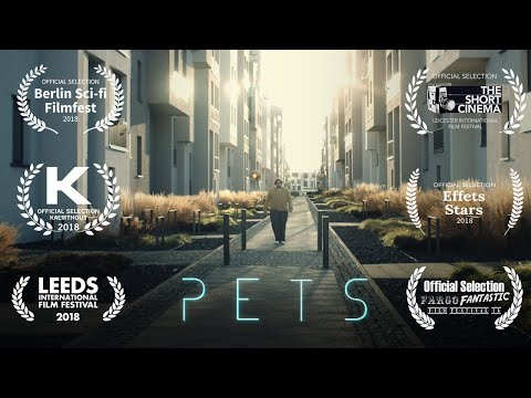"Sci-Fi Short Film ""PETS"""
