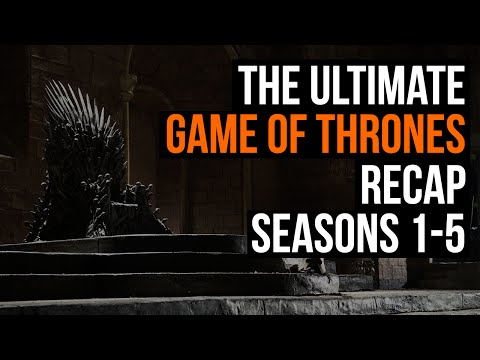 The Ultimate Game of Thrones Recap: Seasons 1-5