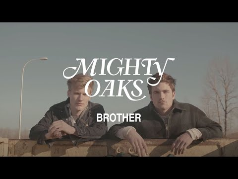 MIGHTY OAKS � BROTHER (OFFICIAL MUSIC VIDEO)