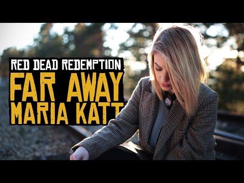 Red Dead Redemption's Far Away by María Katt